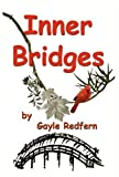 Inner Bridges, Gayle Redfern, 1594050104