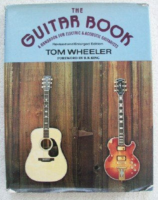 The Guitar Book: A Handbook for Electric and Acoustic Guitarists