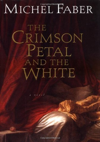 By Michel Faber: The Crimson Petal and the White