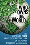 """Who Owns the World The Surprising Truth About Every Piece of Land on the Planet"" av Kevin Cahill"