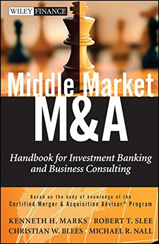 Middle Market M   A  Handbook For Investment Banking And Business Consulting