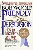 Friendly Persuasion, Bob Woolf, 0425130398