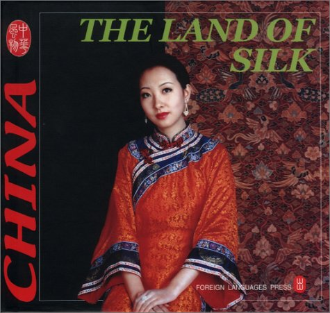 The Land of Silk (Culture of China) by Great Wall Bookstore, Las Vegas