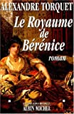 img - for Le royaume de Be re nice: Roman (Les grands romans historiques) (French Edition) book / textbook / text book