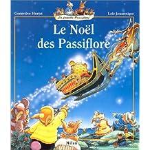 Noël des Passiflore (Le) [ancienne édition]