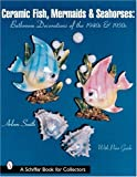 Ceramic Fish, Mermaids and Seahorses, Arleen Smith, 0764313371