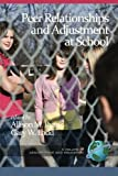 img - for Peer Relationships and Adjustment at School (Adolescence and Education) book / textbook / text book