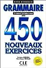GRAMMAIRE. : 450 nouveaux exercices, Niveau intermédiaire par Renaud