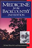 Medicine for the Backcountry, Buck Tilton and Frank Hubbell, 1570340021