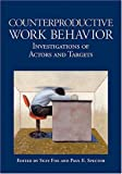 img - for Counterproductive Work Behavior: Investigations Of Actors And Targets book / textbook / text book