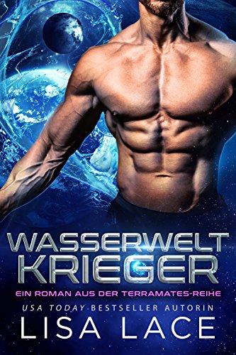 Wasserwelt Krieger: Ein Roman aus der TerraMates-Reihe