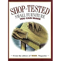 Shop-Tested Small Furniture You Can Make (Wood Book)