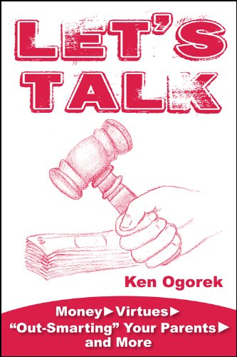 """Let's Talk: Money, Virtues, """"Out-Smarting"""" Your Parents, and More PDF"""