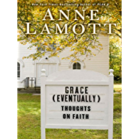 Grace (Eventually): Thoughts on Faith