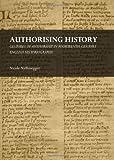 Authorising History : Gestures of Authorship in Fourteenth-Century English Historiography, Nyffenegger, Nicole, 1443848190