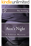 Aten's Night: A Saharan Mystery