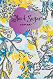 Blood Sugar Tracker: Daily Record Book for tracking Sugar blood and glucose Level every day Total 53 Weeks / Before & After Breakfast, Lunch, Dinner, and Bedtime : Nature flower small theme