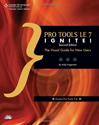 amazon com pro tools le 7 ignite 9781598634792 andrew hagerman rh amazon com Pro Tools 7.0 Pro Tools Le 8