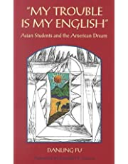 My Trouble Is My English: Asian Students and the American Dream