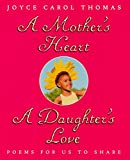 A Mother's Heart, A Daughter's Love : Poems for Us to Share