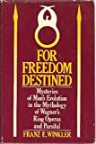 For Freedom Destined, Franz Emil Winkler and M. G. H. Gilliam, 0914614029