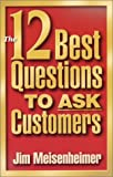 img - for The 12 Best Questions To Ask Customers book / textbook / text book