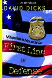 First Line of Defense 2nd Edition, David Dicks, 0976964503