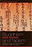 Buddhism and Taoism Face to Face: Scripture, Ritual, and Iconographic Exchange in Medieval China