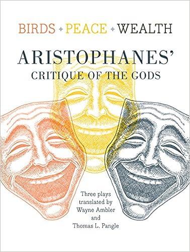 Birds, Peace, Wealth: Aristophanes' Critique of the Gods