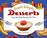 Super Simple Desserts: Easy No-bake Recipes for Kids (Super Simple Cooking)