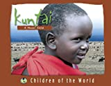 img - for Children of the World - Kuntai: A Masai Child book / textbook / text book