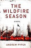 The Wildfire Season: A Novel