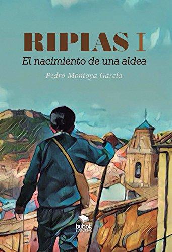 Ripias parte I: El nacimiento de una aldea (Spanish Edition) by [García