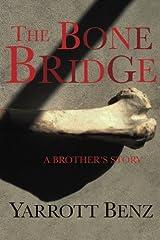 The Bone Bridge: A Brother's Story Paperback