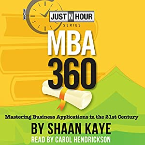 MBA360: Mastering Business Applications in the 21st Century Audiobook