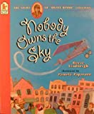 """Nobody Owns the Sky: The Story of """"Brave Bessie"""" Coleman"""