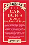 Careers for Car Buffs and Other Mechanical Types, Richard S. Lee and Mary P. Lee, 0844243396