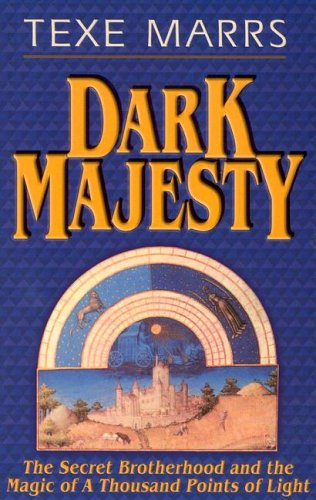 Dark Majesty: The Secret Brotherhood and the Magic of a Thousand Points of Light pdf