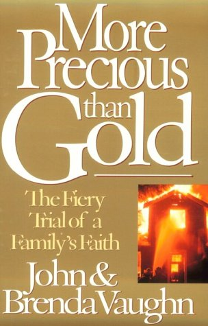 More Precious Than Gold: The Fiery Trial of a Family's Faith (More Than Gold)