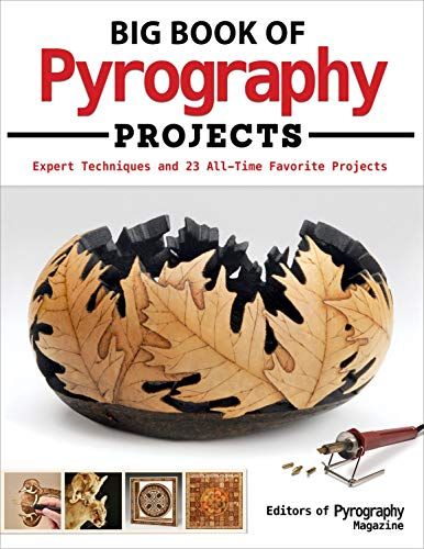 Big Book of Pyrography Projects: Expert Techniques and 23...