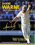 Shane Warne: My Official Illustrated Career