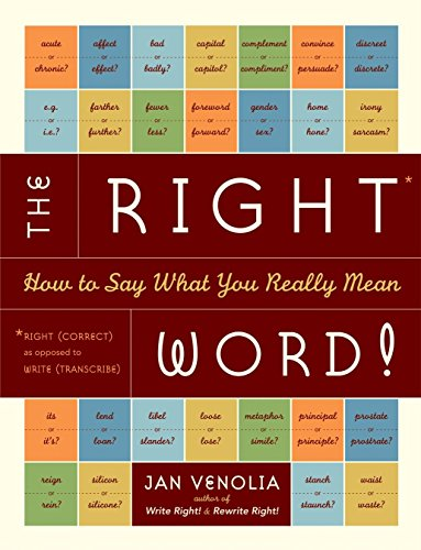 The Right Word!: How to Say What You Really Mean (Right! Series) (Looking For The Right Words To Say)