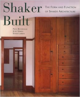 Shaker Built: The Form and Function of Shaker Architecture: David ...
