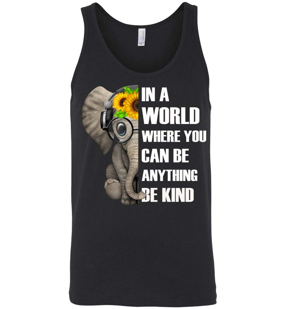 In A World Where You Can Be Anything Be Kind Elephant Tank Top Shirts