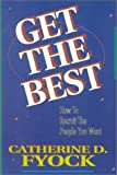 Get the Best : How to Recruit the People You Want, Frock, Catherine D., 0966173007