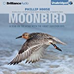 Moonbird: A Year on the Wind with the Great Survivor B95 | Phillip Hoose
