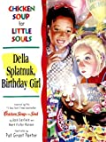img - for Chicken Soup for Little Souls Della Splatnuk, Birthday Girl (Chicken Soup for the Soul) book / textbook / text book