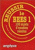 Réussir le B.E.E.S 1. 100 sujets d'examen résolus