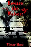 Beware the Wolves, Victor Moss, 1595264310