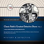 Classic Radio's Greatest Detective Shows, Vol. 2 | Hollywood 360 - producer
